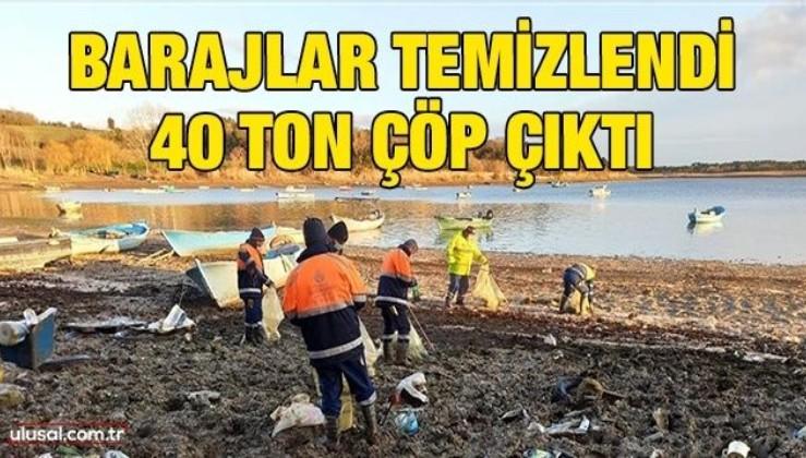 Barajlar temizlendi 40 ton çöp çıktı