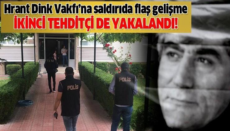 Hrant Dink Vakfı'na yapılan provokasyonda ikinci tehditçi de yakalandı