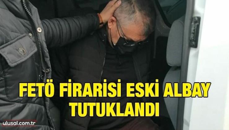 FETÖ firarisi eski albay tutuklandı