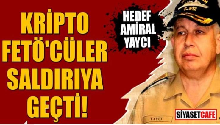 Kriptolar yine iş başında! Amiral Yaycı'ya sistematik saldırı