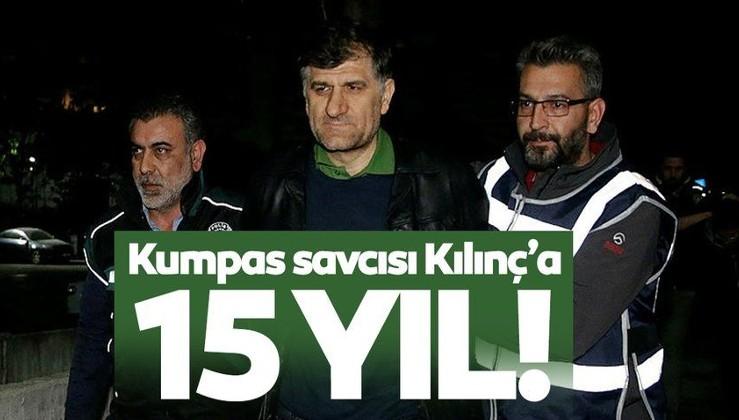 Kumpas savcısı Kılınç'a FETÖ'den 15 yıla kadar hapis istemi