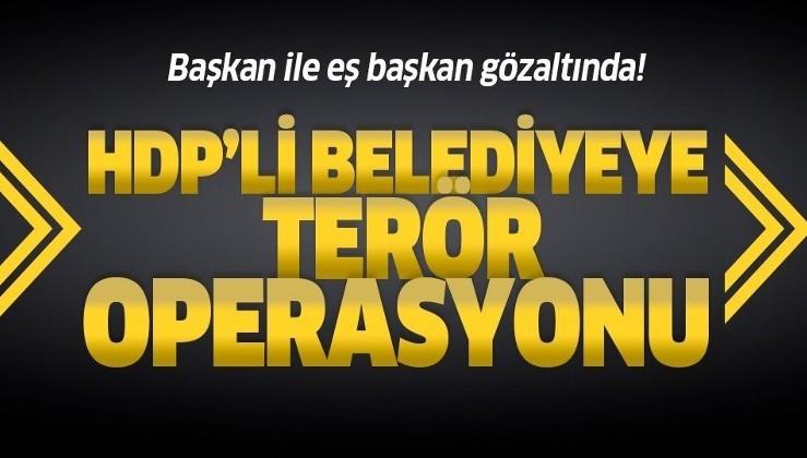 Son dakika: HDP'li belediyeye terör operasyonu: Başkan ile eş başkan gözaltında .