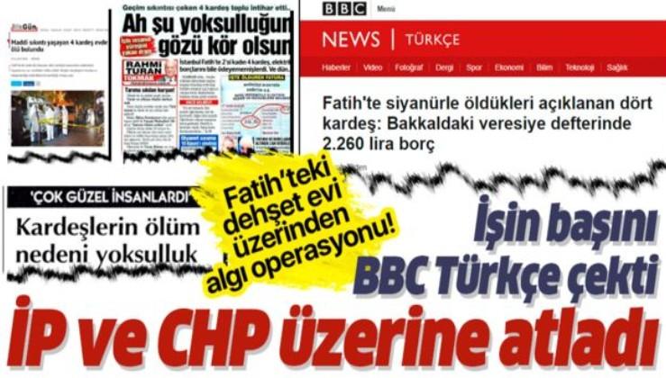 Fatih'teki dehşet evi üzerinden algı operasyonu! İşin başını BBC Türkçe çekti.