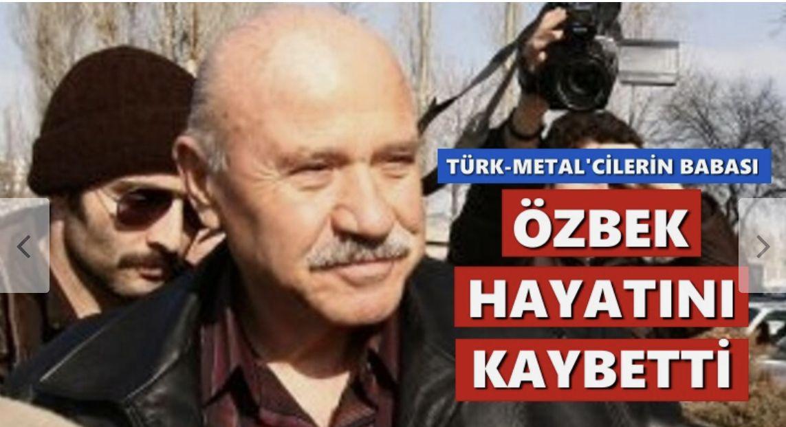 Türk-Metal'cilerin babası Mustafa Özbek hayatını kaybetti