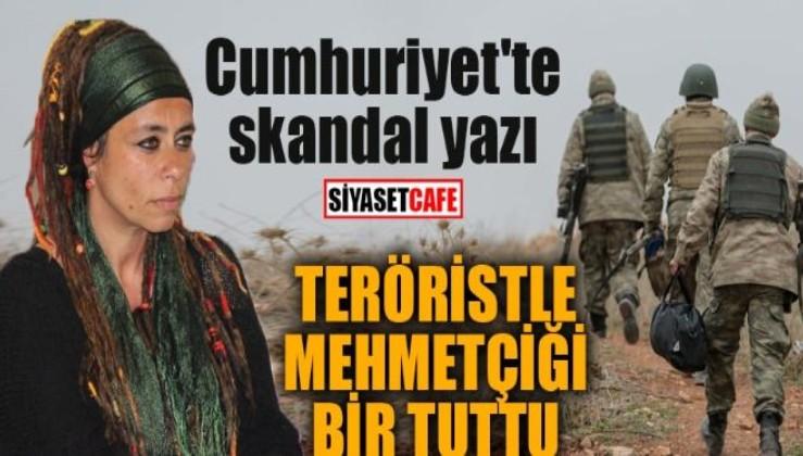 Cumhuriyet yazarı, dağdaki PKK'lı ile kışladaki Mehmetçiği bir tuttu!