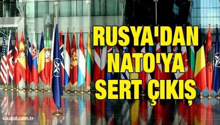 Rusya'dan NATO'ya sert çıkış