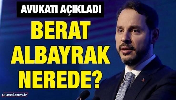 Avukatı açıkladı: Berat Albayrak nerede?