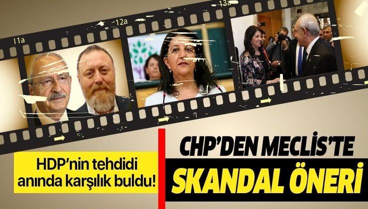 HDP'nin tehdidi anında karşılık buldu! CHP'den Meclis'te skandal öneri