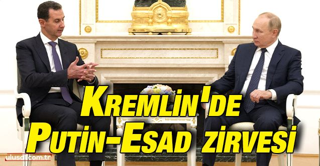 Kremlin'de Putin-Esad zirvesi