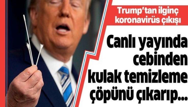 Trump'tan ilginç koronavirüs çıkışı! Canlı yayında cebinden kulak temizleme çöpünü çıkarıp...