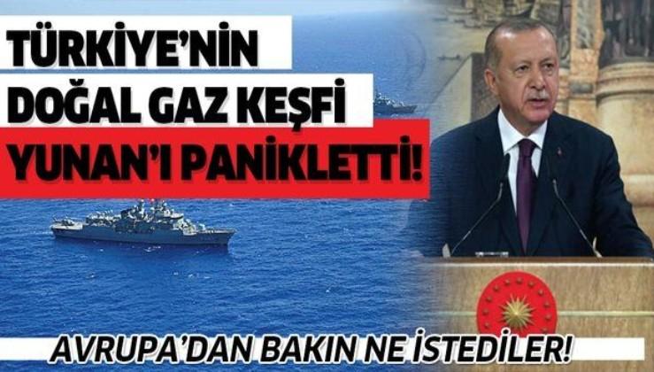 Türkiye'nin doğal gaz keşfi sonrası Yunanistan panikledi! Avrupa'dan bakın ne istediler...