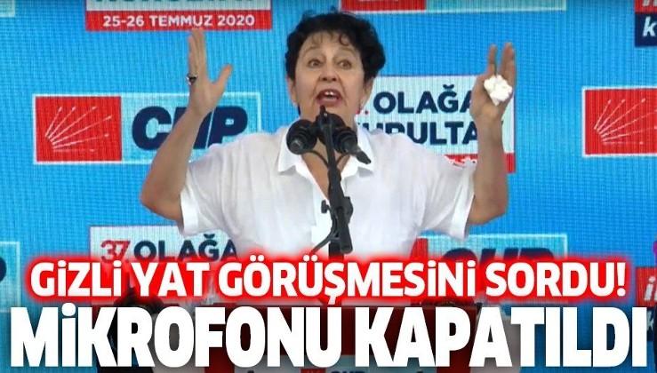 Nuriye Berberoğlu'nun Kemal Kılıçdaroğlu'na gizli yat görüşmesini sorduğu sırada mikrofonu kapatıldı