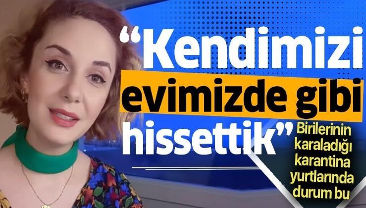 """Samsun'da karantina yurdunda kalan Elif Canbazoğlu: """"Kendimizi evde gibi hissediyorduk"""""""