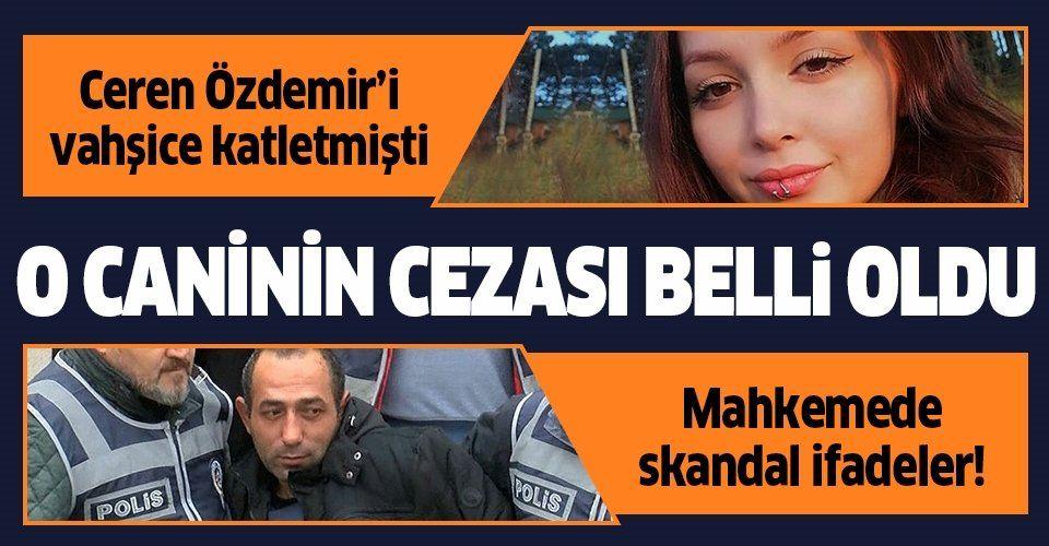 Son dakika: Ceren Özdemir'in katili Özgür Arduç'a ağırlaştırılmış müebbet cezası!.