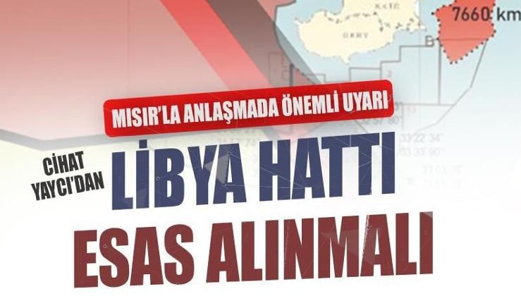 Mısır'la anlaşmada önemli uyarı: Libya hattı esas alınmalı