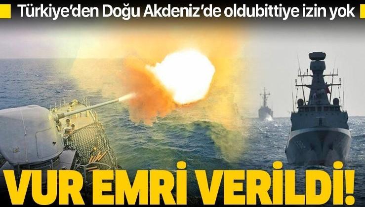 Doğu Akdeniz'de yetki gemi komutanında: Vur emri verildi