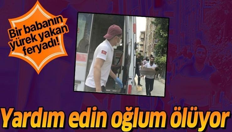 İstanbul Esenyurt'ta bir babanın yürek burkan feryadı: Lütfen yardım edin oğlum ölüyor
