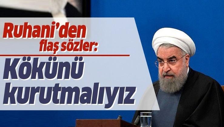 Ruhani'den ABD'ye karşı net çağrı: Kökünü kurutmalıyız.