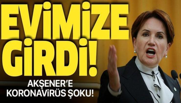 İYİ Parti Genel Başkanı Meral Akşener koronavirüs mü? Akşener açıkladı: Koronavirüs evimize girdi.