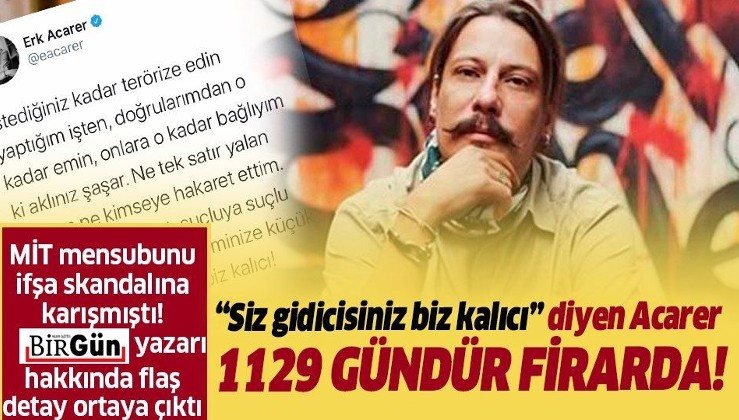 """""""Siz gidicisiniz biz kalıcı!"""" diyen BirGün Gazetesi yazarı Erk Acarer 1129 gündür firarda!"""