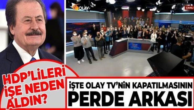 """İşte Olay TV'nin kapatılmasının perde arkası! HDP'lileri işe """"tarafsız yayın"""" yapsın diye mi aldın?"""