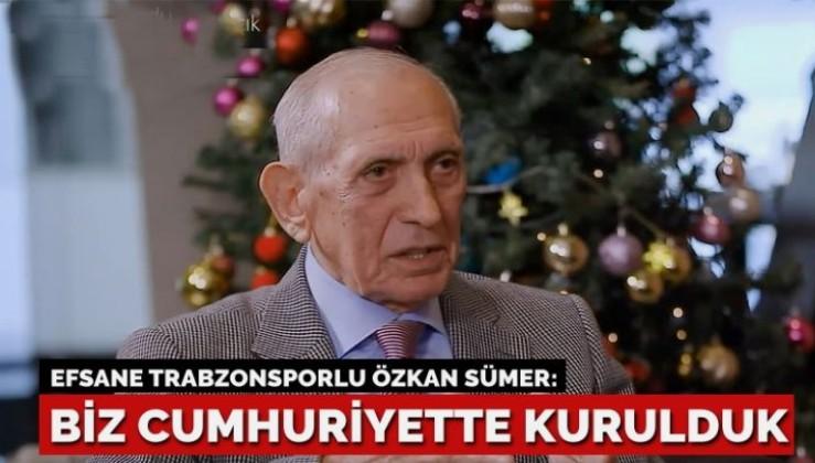 Trabzonsporlu efsane Özkan Sümer: Onlar Osmanlı'da kuruldu! Biz Cumhuriyet çocuğuyuz!