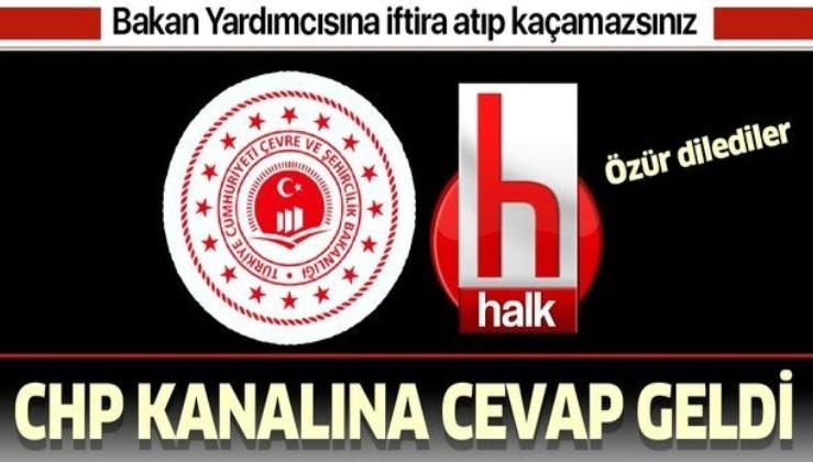 Çevre ve Şehircilik Bakanlığı, CHP kanalı Halk TV tarafından Bakan Yardımcısı Fatma Varank'a atılan iftiraya cevap verdi