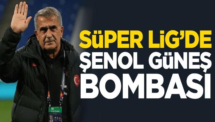 Süper Lig'de Şenol Güneş bombası