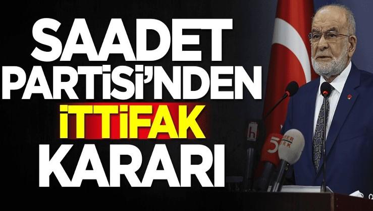 Saadet Partisi'nden ittifak kararı: Millet İttifakı...