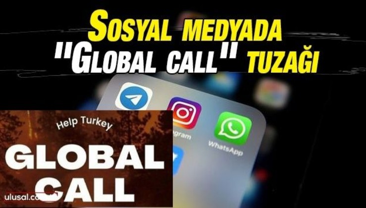 Sosyal medyada ''Global call'' tuzağı