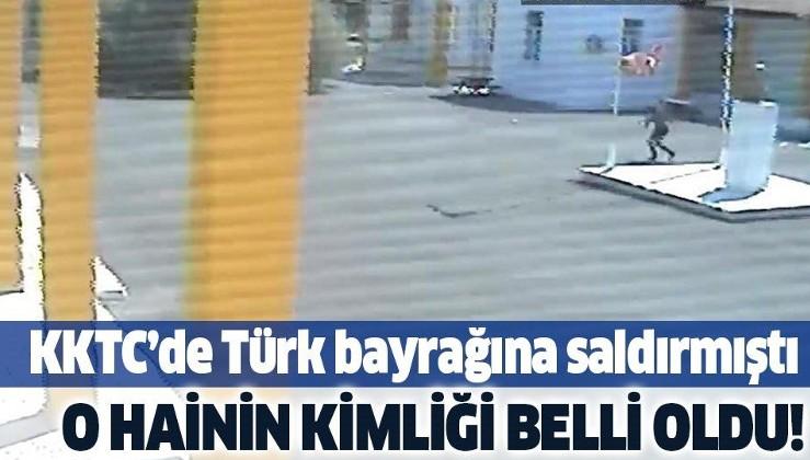 KKTC'de Türk bayrağına saldıran hainin kimliği belli oldu!.