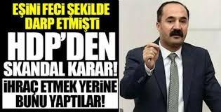 Eşini döven HDP Muş Milletvekili Mensur Işık partiden ihraç edilmek yerine iki yıl süreyle uzaklaştırıldı