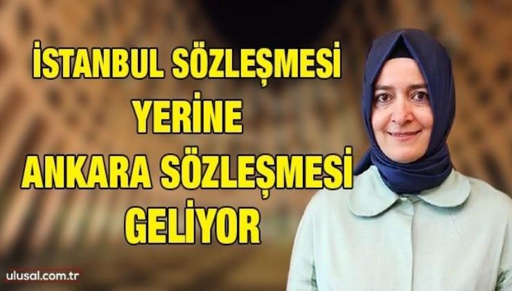 İstanbul Sözleşmesi yerine Ankara sözleşmesi geliyor