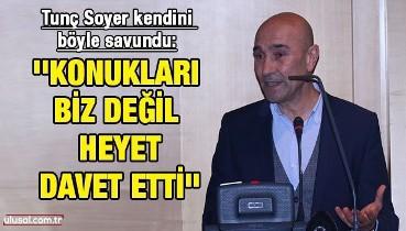 İzmir Büyükşehir Belediye Başkanı Tunç Soyer kendini böyle savundu: ''Konukları biz değil heyet davet etti''