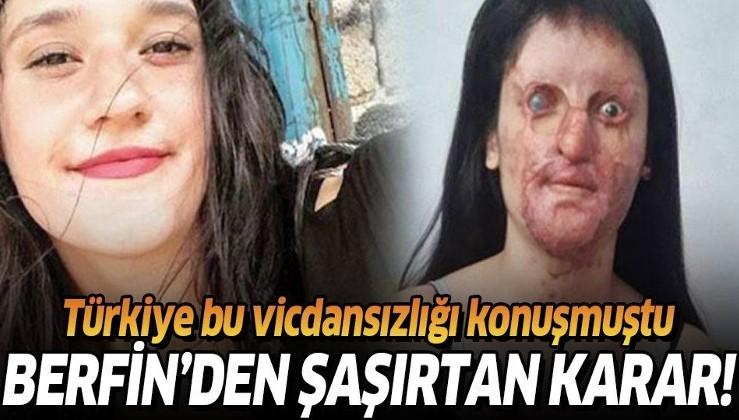 Son dakika: Asit saldırısına uğrayan Berfin Özek şikayetinden vazgeçti