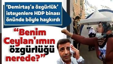 Evladı kaçırılan anne HDP önünde haykırdı: Benim Ceylan'ımın özgürlüğü nerede?