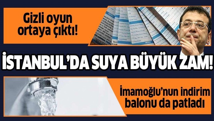 İstanbul'da suya büyük zam! İSKİ'nin yüzde 80'e varan zam teklif ettiği ortaya çıktı!.