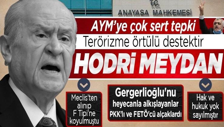 Son dakika! MHP Genel Başkanı Devlet Bahçeli'den AYM'ye HDP'li Gergerlioğlu tepkisi