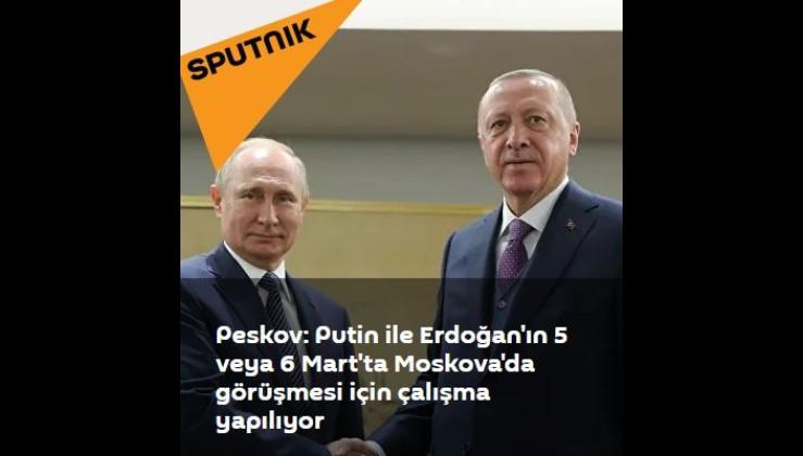Peskov: Putin ile Erdoğan'ın 5 veya 6 Mart'ta Moskova'da görüşmesi için çalışma yapılıyor