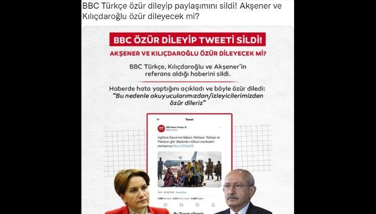 BBC Türkçe özür dileyip paylaşımını sildi! Akşener ve Kılıçdaroğlu özür dileyecek mi?
