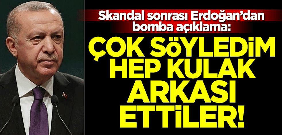 Erdoğan: Hep söyledim ama kulak arkası ettiler!
