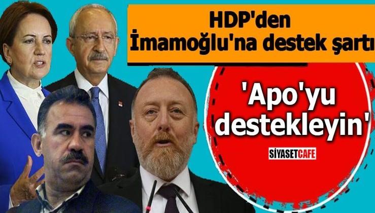 HDP'den İmamoğlu'na destek şartı 'Apo'yu destekleyin'