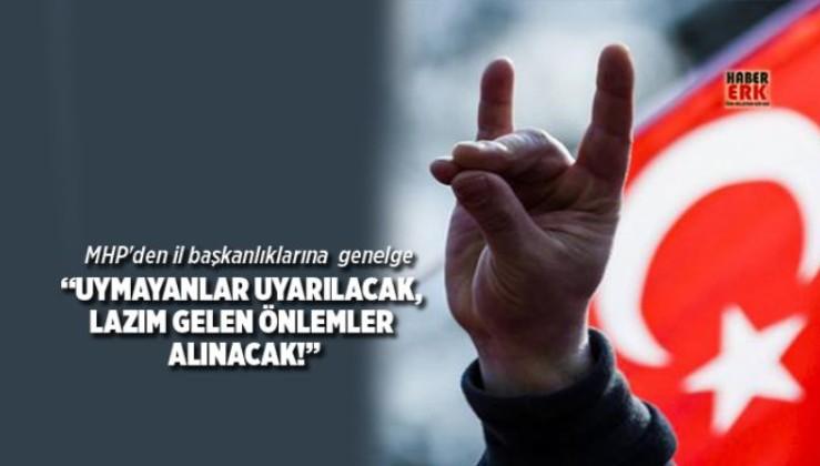 """MHP'den il başkanlıklarına genelge """"Uymayanlar uyarılacak, lazım gelen önlemler alınacak!"""""""