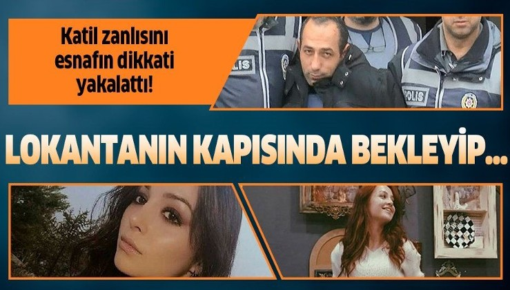 """Ceren Özdemir'in katil zanlısının yakalanmasında esnafın katkısı büyük: """"Lokantanın kapısını bekleyip iyice yüzüne baktım""""."""