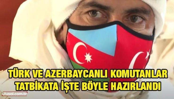 Türk ve Azerbaycanlı komutanlar ortak tatbikata işte böyle hazırlandı