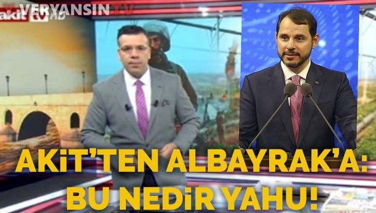 AKİT'ten Albayrak'a sert eleştiri!