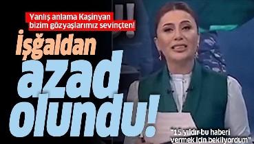 Azerbaycanlı spikerden sevinç gözyaşları: 15 yıldır bu haberi vermeyi bekliyordum!