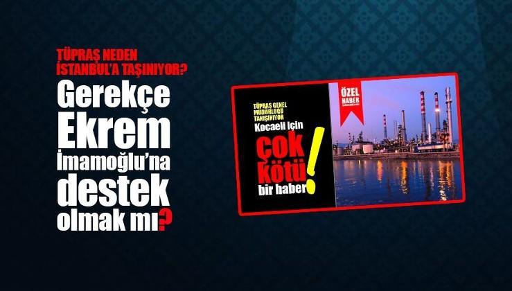 İmamoğlu seçildi TÜPRAŞ İstanbul'a taşınma kararı aldı, KOCAELİ ayaklandı!