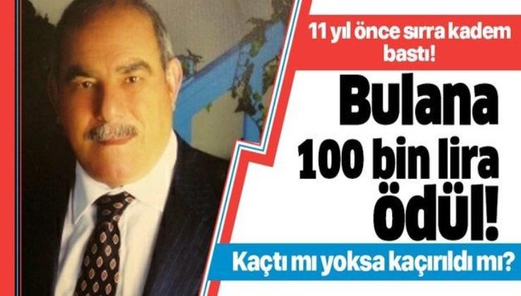 İstanbul'da 11 yıl önce kaybolan Ramazan Kocakaya'yı bulana 100 bin lira ödül!.