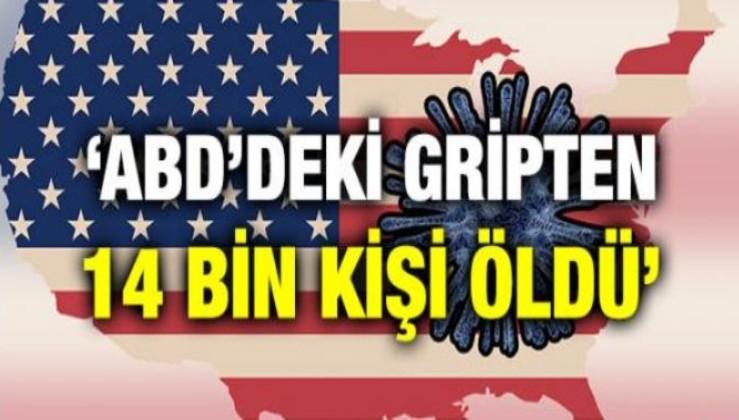 'ABD'DEKİ GRİPTEN 14 BİN KİŞİ ÖLDÜ'